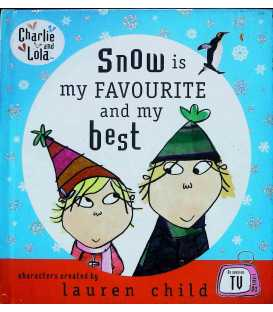 Snow is My Favourite and My Best (Charlie and Lola)