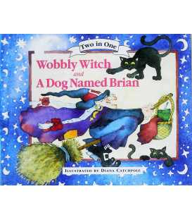 Wobbly Witch and A Dog Named Brian