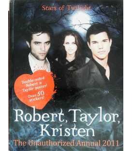 Stars of Twilight: Robert, Taylor, Kristen The Unauthorised Annual 2011