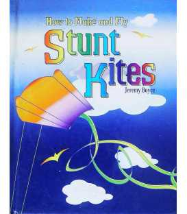 How to Make and Fly Stunt Kites