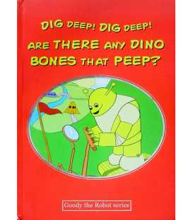 Dig Deep! Dig Deep! Are There Any Dino Bones That Peep?