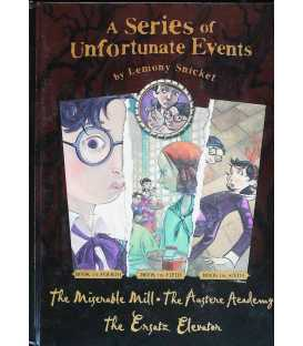 The Miserable Mill/The Austere Academy/The Ensatz Elevator (A Series of Unfortunate Events)