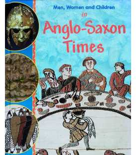 Men, Women and Children In Anglo Saxon Times
