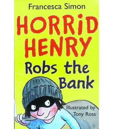 Horrid Henry Robs the Bank