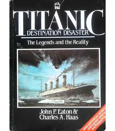 Titanic: Destination Disaster - The Legends and the Reality