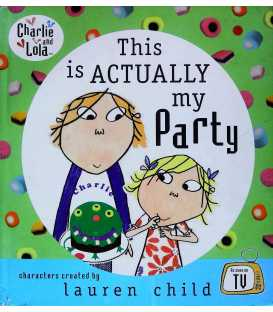This is Actually My Party (Charlie and Lola)