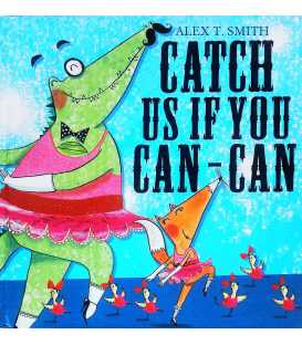 Catch Us If You Can-can!