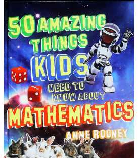50 Things Your Kids Need to Know About Mathematics