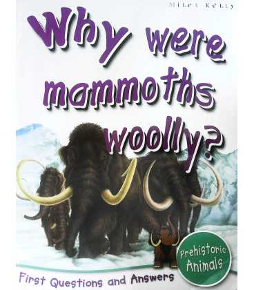 Prehistoric Animals: Why Were Mammoths Wooly? (First Questions And Answers)