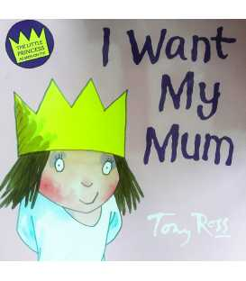 Little Princess I Want My Mum