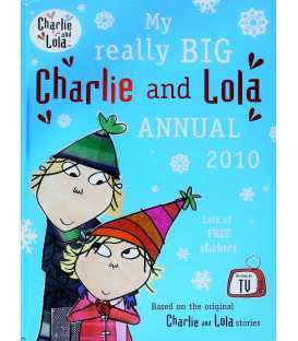 Charlie and Lola: My Really Big Charlie and Lola Annual 2010