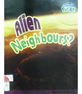 Alien Neighbours?
