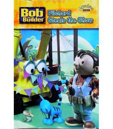 Pilchard Steals the Show (Bob the Builder)