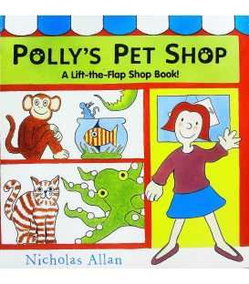 Polly's Pet Shop (A Lift-the-Flap Shop Book!)