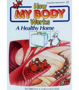 A Healthy Home (How My Body Works)