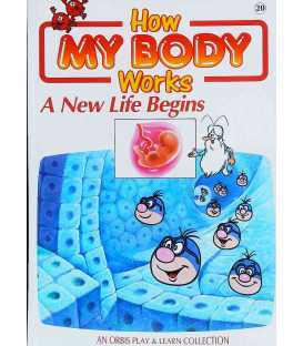 A New Life Begins (How My Body Works)