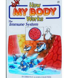 The Immune System (How My Body Works)