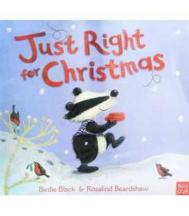 Just Right for Christmas. Birdie Black & Rosalind Beardshaw