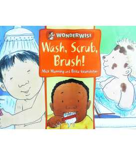 Wonderwise: Wash, Scrub, Brush: A book about keeping clean
