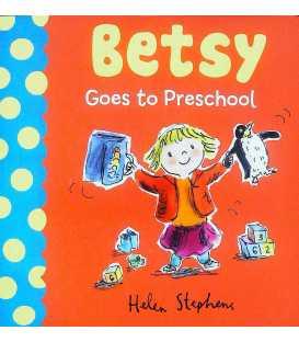 Betsy Goes to Preschool