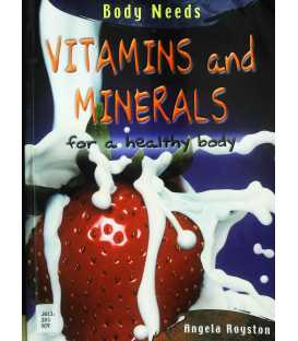 Body Needs Vitamins and Minerals for Heathy Body