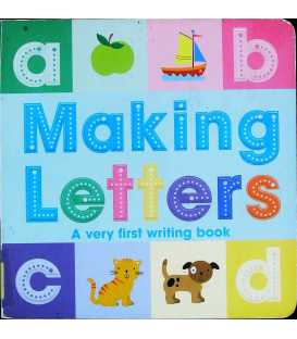 Making Letters: A Very First Writing Book