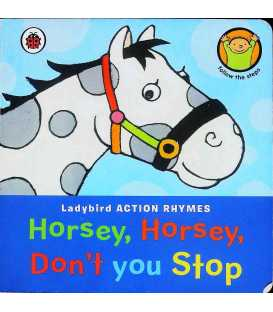 Horsey, Horsey, Don't You Stop