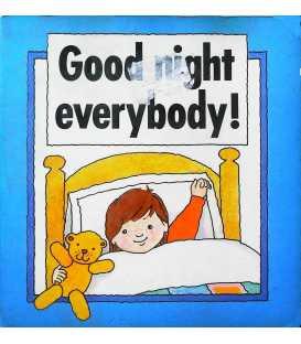 Good Night Everybody!