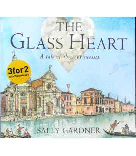The Glass Heart: a Tale of Three Princesses