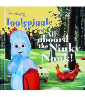 Igglepiggle: All Aboard the Ninky Nonk!