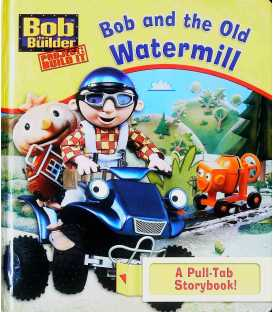 Bob and the Old Watermill (Bob the Builder)