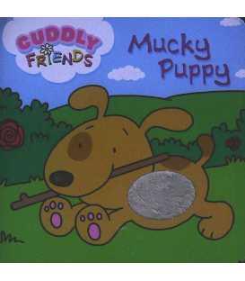 Mucky Puppy (Cuddly Friends)