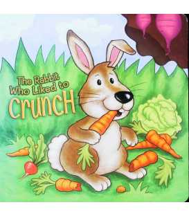The Rabbit Who Liked To Crunch