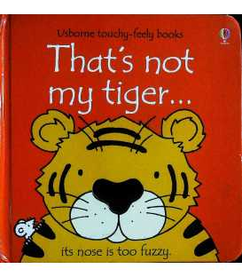 That's Not My Tiger… (Usborne Touchy-Feely Books)