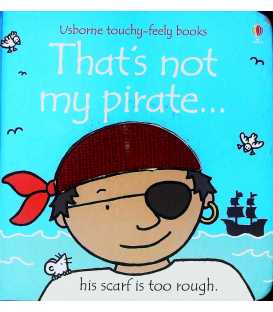 That's Not My Pirate (Usborne Touchy-Feely Books)