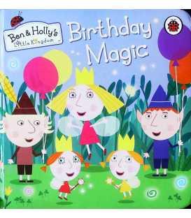 Birthday Magic (Ben & Holly's Little Kingdom)