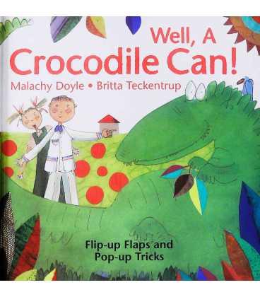 Well, A Crocodile Can