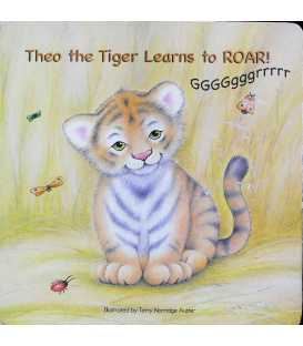 Theo the Tiger Learns to Roar!