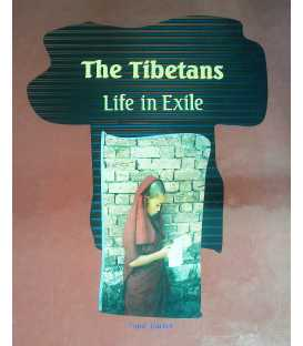 The Tibetans : Life in Exile