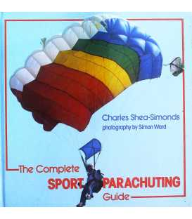The Complete Sport Parachuting Guide