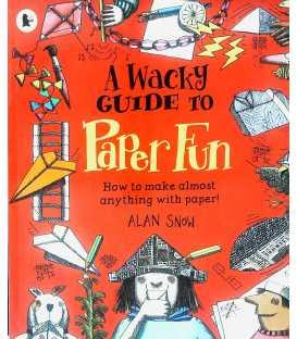 A Wacky Guide To Paper Fun