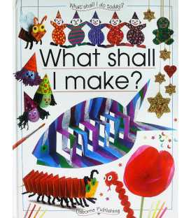 What Shall I Make (What Shall I Do Today Series)