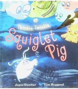 Twinkle, Twinkle, Squiglet Pig