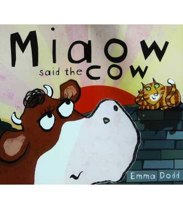 Miaow Said the Cow!