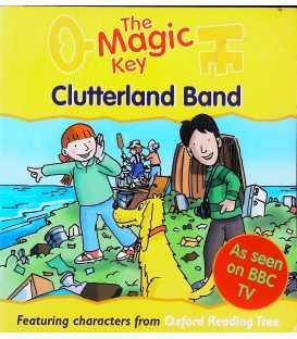 Clutterland Band (The Magic Key)