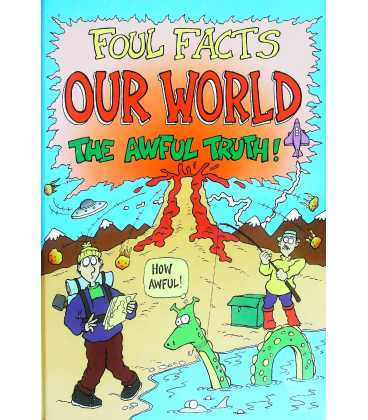 Our World - The Awful Truth