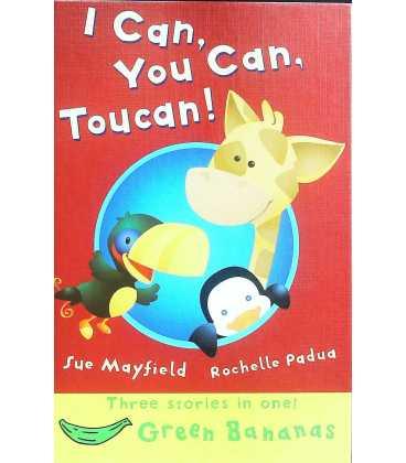 I Can, You Can, Toucan! (Bananas)