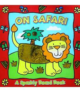 On Safari :A Sparkly Board Book