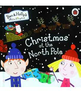 Christmas at the North Pole (Ben & Holly's Little Kingdom)