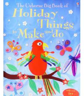 The Usborne Big Book of Holiday Things to Make and do